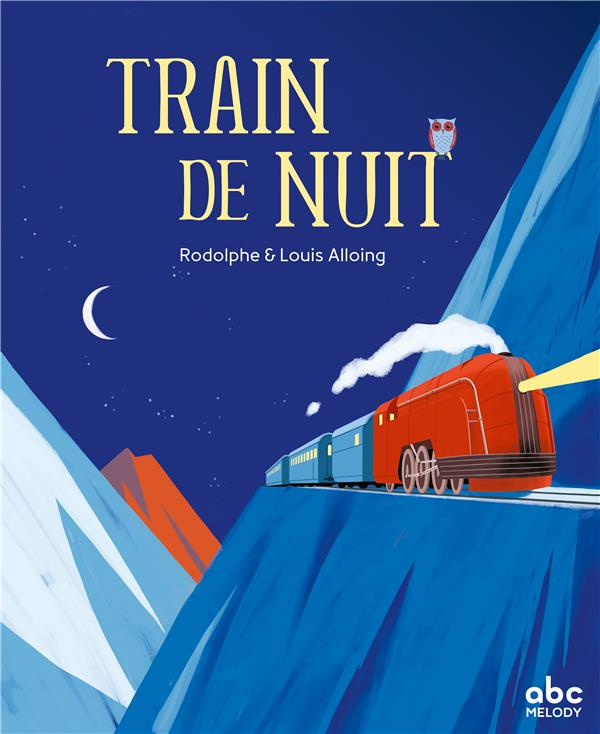 TRAIN DE NUIT RODOLPHE/LOUIS ALLOI ABC MELODY